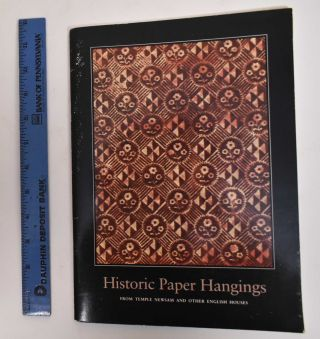 Historic Paper Hangings: From Temple Newsam and other English Houses. Anthony Wells-Cole