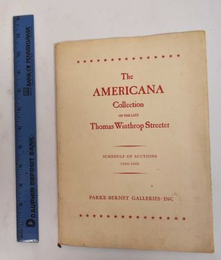 The celebrated collection of Americana formed by the late Thomas Winthrop Streeter: Morristown,...