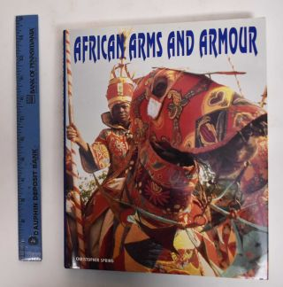 African Arms and Armour. Christopher Spring