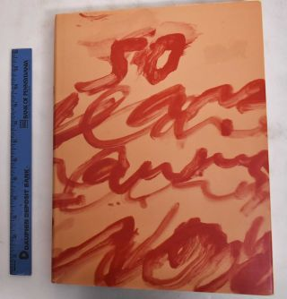 Cy Twombly: Fifty Years Of Works On Paper. Simon Schama, Roland Barthes