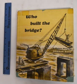 Who Built the Bridge? Norman Bate