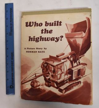 Who Built the Highway? Norman Bate