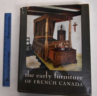 The Early Furniture of French Canada. Jean Palardy