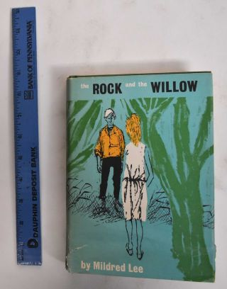 The Rock and the Willow. Mildred Lee