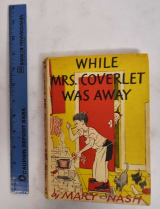 While Mrs. Coveret Was Away. Mary Nash