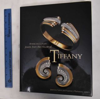 American Luxury: Jewels From The House Of Tiffany. Jeannine Falino, Yvonne J. Markowitz