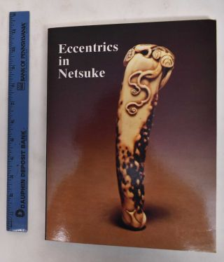 Eccentrics in Netsuke. Paul Moss