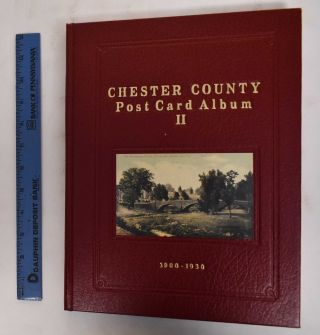 Chester County Post Card Album II. William C. Baldwin, Paul A. Rodebaugh