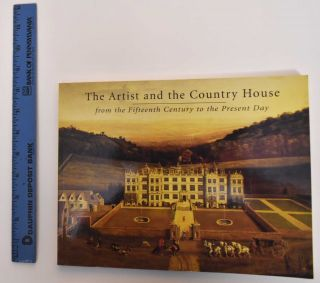 The Artist and the Country House: From the Fifteenth Century to the Present Day. James Harris,...
