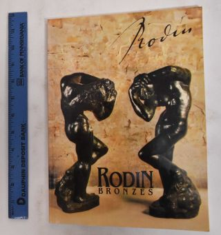 Rodin Bronzes. Auguste Rodin, Monique Laurent