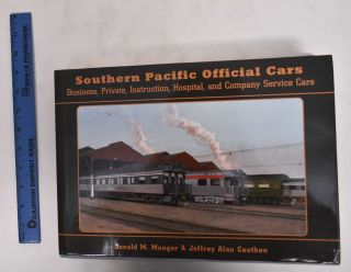 Southern Pacific Official Cars: Business, Private, Instruction, Hospital and Company Service...
