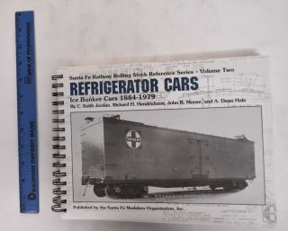 Santa Fe Railway Rolling Stock Reference Series Vol. 2: Refrigerator Cars and Ice Bunker Cars,...