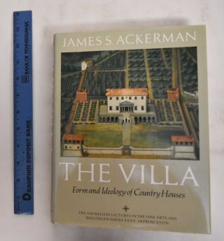 The Villa: Form And Ideology Of Country Houses. James S. Ackerman