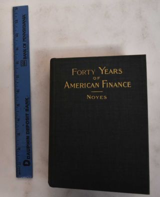 Forty years of American finance: a short financial history of the government and people of the...