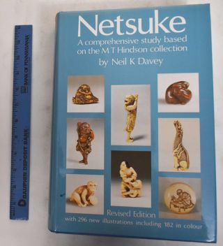 Netsuke: A Comprehensive Study Based on the M.T. Hindson Collection. Neil K. Davey