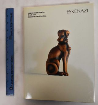 Japanese Netsuke From the Lazarnick Collection. Eskenazi Ltd