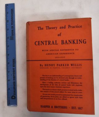 The theory and practice of central banking, with special reference to American experience,...