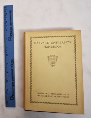 Harvard University Handbook, An Official Guide to the Grounds, Buildings, Libraries, Museums, and...