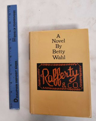 Rafferty & Co. A Novel. Betty Wahl