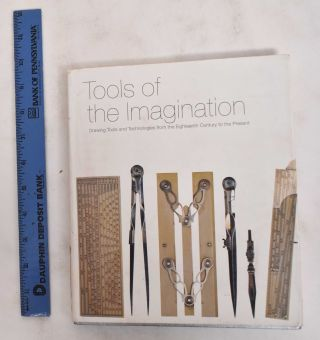 Tools of the Imagination: Drawing Tools and Technologies from the Eighteenth Century to the...
