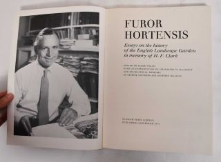 Furor Hortensis: Essays on the History of the English Landscape Garden in Memory of H.F. Clark....