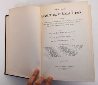 The New Encyclopedia of Social Reform, Including all Social-Reform Movements and Activities, and...