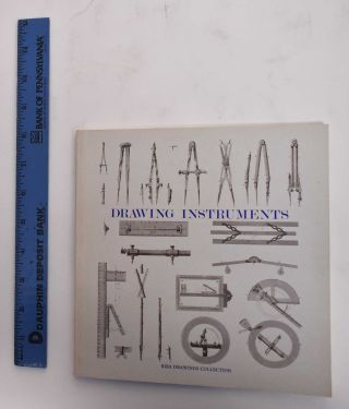 Drawing Instruments: Their History, Purpose and Use for Architectural Drawings:. Maya Hambly