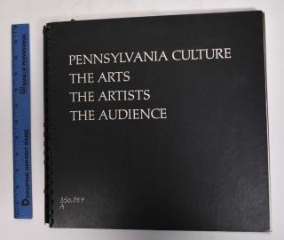 Pennsylvania Culture: The Arts, The Artists, The Audience (Volume One). Vincent R. Artz