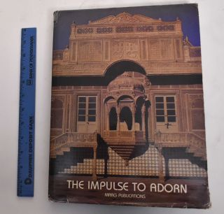 The Impulse to Adorn: Studies in Traditional Indian Architecture. Saryu Doshi, Jan Pieper