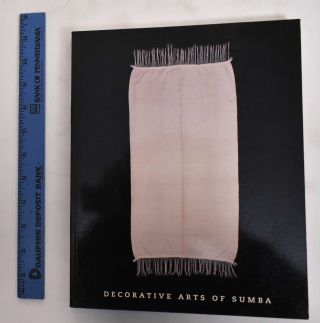 Decorative Arts Of Sumba. Marie Adams Jeanne, Jil Forshee
