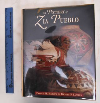 The Pottery of Zia Pueblo. Francis H. Harlow, Dwight P. Lanmon