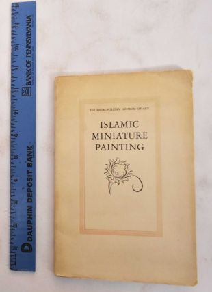 A Guide to an Exhibition of Islamic Miniature Painting and Book Illumination. M. S. Dimand