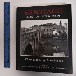 Santiago : saint of two worlds. Joan Myers, Marc Simmons, Donna Pierce