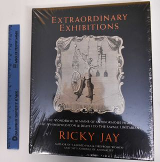 Extraordinary exhibitions : the wonderful remains of an enormous head, the whimsiphusicon, &...