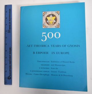 500 years of gnosis in Europe : exhibition of printed books and manuscripts from the gnostic...