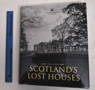 Scotland's Lost Houses. Ian Gow