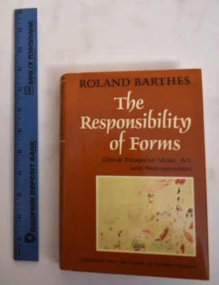 The responsibility of forms : critical essays on music, art, and representation. Roland Barthes