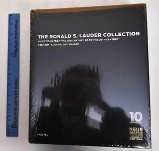 The Ronald S. Lauder Collection: Selections from the 3rd Century BC to the 20th Century: Germany,...