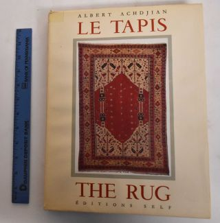 Un art fondamental : le tapis = A fundamental art : the rug. Albert Achdjian