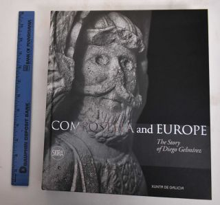 Compostela and Europe: The Story of Diego Gelmirez. Manuel Castineiras, Adeline Rucquoi