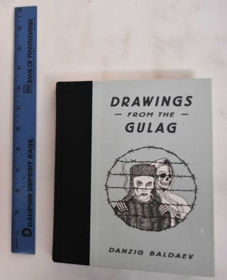 Drawings From the Gulag. Danzig Baldaev