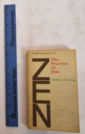 The Practice of Zen. Garma Chang