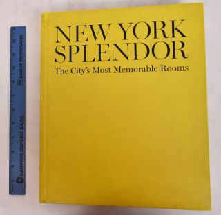 New York Splendor: The City's Most Memorable Rooms. Wendy Moonan