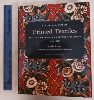 Printed Textiles: British and American Cottons and LInens 1700-1850. Linda: Jim Schneck Eaton,...