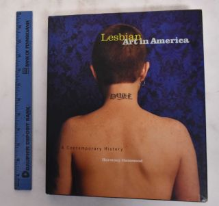 Lesbian Art in America: A Contemporary History. Harmony Hammond