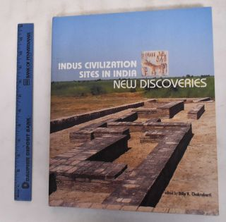 Indus Civilization Sites in India: New Discoveries. Dilip K. Chakrabarti