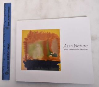 As In Nature: Helen Frankenthaler Paintings. Alexandra Schwartz