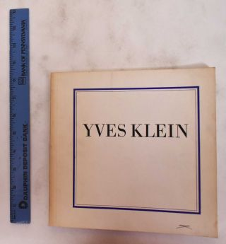 Yves Klein 1928-1962: Selected Writings. Yves Klein