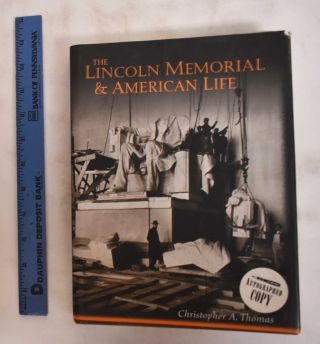 The Lincoln Memorial & American Life. Christopher A. Thomas