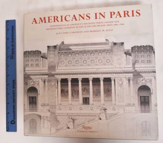 Americans in Paris: Foundations of America's Architectural Gilded Age: Architecture Students at...